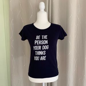 Be The Person Your Dog Thinks You Are Tee